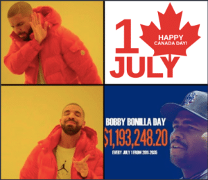 Late but amazing: HAPPY  CANADA DAY!  |JULY  BOBBY BONILLA DAY  $1,193,248.20  EVERY JULY 1 FROM 2011 2035 Late but amazing