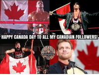 "Even though I'm not from Canada, I'd like to wish all those who are from Canada a Happy Canada Day! 🇨🇦🤘🔥 (And for all you sweaty marks going ""Oh @wwememesonly you missed Jericho, Edge, Sami Zayn, and a bunch of other Canadian wrestlers"" GUESS WHAT YOU WANK PHEASANTS I KNOW THEY'RE CANADIAN, I ONLY CHOSE A FEW WRESTLERS FROM CANADA ON PURPOSE, GO BLART INTO YOUR WANK SOCKS SOMEWHERE ELSE) canadaday kevinowens chrisjericho romanreigns braunstrowman sethrollins ajstyles deanambrose randyorton braywyatt jindermahal baroncorbin charlotte samoajoe shinsukenakamura samizayn johncena sashabanks brocklesnar bayley alexabliss themiz finnbalor greatballsoffire wwememes wwememe wwefunny wrestlingmemes wweraw wwesmackdown: HAPPY CANADA DAY TO ALL MY CANADIAN FOLLOWERS!  KILL Even though I'm not from Canada, I'd like to wish all those who are from Canada a Happy Canada Day! 🇨🇦🤘🔥 (And for all you sweaty marks going ""Oh @wwememesonly you missed Jericho, Edge, Sami Zayn, and a bunch of other Canadian wrestlers"" GUESS WHAT YOU WANK PHEASANTS I KNOW THEY'RE CANADIAN, I ONLY CHOSE A FEW WRESTLERS FROM CANADA ON PURPOSE, GO BLART INTO YOUR WANK SOCKS SOMEWHERE ELSE) canadaday kevinowens chrisjericho romanreigns braunstrowman sethrollins ajstyles deanambrose randyorton braywyatt jindermahal baroncorbin charlotte samoajoe shinsukenakamura samizayn johncena sashabanks brocklesnar bayley alexabliss themiz finnbalor greatballsoffire wwememes wwememe wwefunny wrestlingmemes wweraw wwesmackdown"
