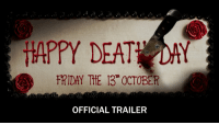 Friday, Date, and Happy: HAPPY DEAT DAY  FRIDAY THE 13 OCTOBER  OFFICIAL TRAILER Movie date....this looks interesting 😈  https://t.co/oKBrLEOlOQ