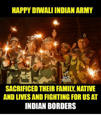 happy diwali: HAPPY DIWALI INDIANARMY  BACK  BENCHERS  AND LIVES AND FIGHTING FOR US AT  INDIAN BORDERS
