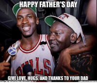 """Happy Fathers Day! Credit: Michael Jordan & LeBron James """"The Kings""""  http://whatdoumeme.com/meme/ks2r95: HAPPY FATHER'S DAY  GIVE LOVE, HUGS AND THANKSTO YOUR DAD  Brought By Fac  ebook  com /NBAHumor Happy Fathers Day! Credit: Michael Jordan & LeBron James """"The Kings""""  http://whatdoumeme.com/meme/ks2r95"""