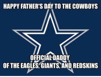 Happy Father's Day!  -Blue Moon: HAPPY FATHER'S  DAY TO THE COWBOYS  OFFICIAL DADDY  OF THE EAGLES GIANTS AND REDSKINS Happy Father's Day!  -Blue Moon