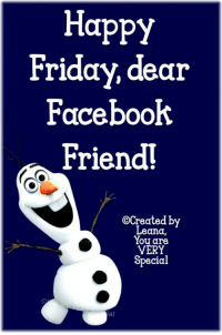 Happy Friday!: Happy  Friday, dear  Facebook  Friend!  SCreated by  Leana,  You are  VERY  Special  al Happy Friday!