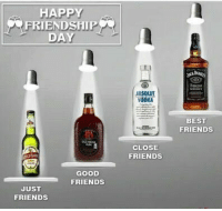 Friends, Memes, and Best: HAPPY  FRIENDSHIP  DAY  ABSOLUT  VODKA  BEST  FRIENDS  CLOSE  FRIENDS  GOOD  FRIENDS  JUST  FRIENDS Ye hui na baat bc 😎