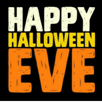 For more awesome holiday and fun pictures go to... www.snowflakescottage.com: HAPPY  HALLOWEEN  EVE For more awesome holiday and fun pictures go to... www.snowflakescottage.com
