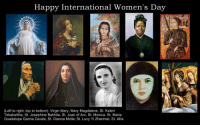 New Orleans Saints, Virgin, and International Women's Day: Happy International Women's Day  (Left to right, top to bottom): Virgin Mary, Mary Magdalene, St. Kateri  Tekakwitha, St. Josephine Bakhita, St. Joan of Arc, St. Monica, St. Maria  Guadalupe Garcia Zavala, St. Gianna Molla, St. Lucy Yi Zhenmei, St. Afra <p>Because you know I&rsquo;m all about those saints, &lsquo;bout those saints, no heretics!</p>