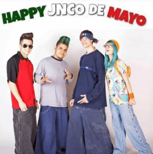 Happy, Kids, and Dank Memes: HAPPY JNgo DEMA Happy JNCO De Mayo kids!