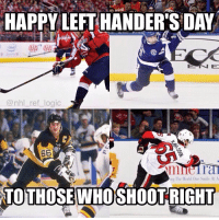 Which hand do you shoot with? I feel like I shouldn't have to explain this, but left handed people usually shoot right in hockey and vice versa: HAPPY LEFT HANDER'S DAY  @nhl_ref_logic  ing The World One Smle AA  TOTHOSEWHOSHOOTRIGHT Which hand do you shoot with? I feel like I shouldn't have to explain this, but left handed people usually shoot right in hockey and vice versa