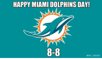 August 8th...: HAPPY MIAMI DOLPHINS DAY!  8-8  @NFL MEMES August 8th...