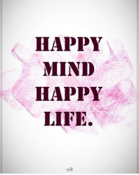Happy mind happy life. positiveenergyplus: HAPPY  MIND  HAPPY  LIFE. Happy mind happy life. positiveenergyplus