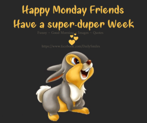 Good Morning Friends.. Happy Monday!..: Happy Monday Friends  Have a super-duper Week  Funny- Good Morning  Images -Quotes  https://www.facebook.com/DailySmiles Good Morning Friends.. Happy Monday!..