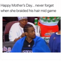 Funny, Lol, and Game: Happy Mother's Da... never forget  when she braided his hair mid game  VERS  Cal  Rat  0 Lol throwback