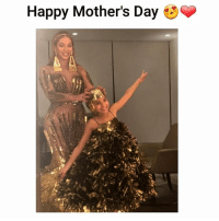 Memes, Mother's Day, and Queen: Happy Mother's Day E Queen Bey and mini Queen Blue 😍