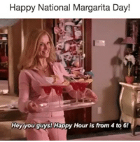 It's lit 🍹🍹🍹happy hour is all day when its your birthday 👅🎉👌🙌 botomsupbitches nationalmargaritaday: Happy National Margarita Day!  Hey you guys! Happy Hour is from 4 to 6/ It's lit 🍹🍹🍹happy hour is all day when its your birthday 👅🎉👌🙌 botomsupbitches nationalmargaritaday