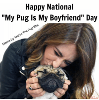 "We make the best boyfriends....😂😂😂 Photo credit @itsdougthepug: Happy National  ""My Pug Is My Boyfriend"" Day  Star  Pug The Archie by me We make the best boyfriends....😂😂😂 Photo credit @itsdougthepug"