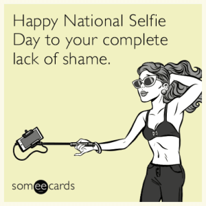 Selfie, Tumblr, and Blog: Happy National Selfie  Day to your complete  lack of shame.  someecards  ее memehumor:  Happy National Selfie Day to your complete lack of shame.