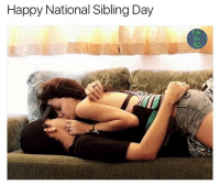 Happy, Dank Memes, and Day: Happy National Sibling Day