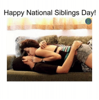 Happy, Dank Memes, and Happiness: Happy National Siblings Day!