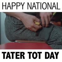 Tater Tots: HAPPY NATIONAL  TATER TOT DAY