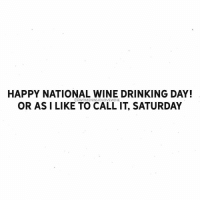 Drinking, Wine, and Black: HAPPY NATIONAL WINE DRINKING DAY!  a WOMEN WHOLOVEWINE  OR AS I LIKE TO CALL IT, SATURDAY Like I really needed another excuse to black out today 🍷🍷🍷 WomenWhoLoveWine cheers wine nationalholiday