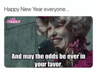 may the odds be ever in your favor: Happy New Year everyone.  ITS  BAEILY  And may the odds be ever in  your favor.