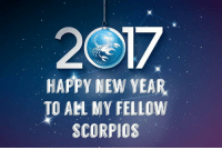HAPPY NEW YEAR.  TO ALL MY FELLOW  SCORPIO Have a Happy and Safe New Year, Scorpios!  ♏ The Scorpio Evolution  & Scorpio Woman - Femme Fatale  Thank you for sharing, Ahmed A!