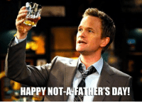 Happy Not-A-Father's Day!: HAPPY NOT-AURATLER'S DAY! Happy Not-A-Father's Day!