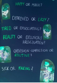 Lazy, Happy, and Sick: HAPPY OR MANIC?  DEPRESSED OR LAZY?  TIRED OR 0CCIAING?  REALITY  OR DELUSION/  HALUCINATION?  0BSEsSION cOMPULSION OR  ROUTINE3  SICK OR  FAKING 2