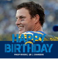 HAPPY 37TH BIRTHDAY to the 7x Pro Bowler... @Chargers QB Philip Rivers! 🎉🎂 https://t.co/L8N7xyDJFa: HAPPY  PHILIP RIVERS | QB | CHARGERS HAPPY 37TH BIRTHDAY to the 7x Pro Bowler... @Chargers QB Philip Rivers! 🎉🎂 https://t.co/L8N7xyDJFa