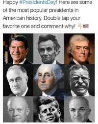 Double tap and comment 👇🏻 let us know if your favorite isn't listed above! Credit: @todayinamericanhistory: Happy  #Presidents Day  Here are some  of the most popular presidents in  American history. Double tap your  favorite one and comment why! Double tap and comment 👇🏻 let us know if your favorite isn't listed above! Credit: @todayinamericanhistory