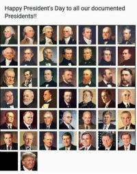 presidents day: Happy President's Day to all our documented  Presidents!!