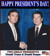 Happy presidents day trump presidenttrump donaldtrump reagan presidentsday president: HAPPY PRESIDENT'S DAY!  TWO GREAT PRESIDENTS  Donald Trump & Ronald Reagan Happy presidents day trump presidenttrump donaldtrump reagan presidentsday president