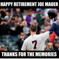 Mlb, Happy, and Joe Mauer: HAPPY RETIREMENT JOE MAUER  2  THANKS FOR THE MEMORIES Joe Mauer has announced his retirement.