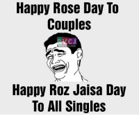 Roz jaisa day for me! rvcjinsta valentines valentine valentinesweekend: Happy Rose Day To  Couples  CJ.COM  WWW RV  Happy Roz Jaisa Day  To All Singles Roz jaisa day for me! rvcjinsta valentines valentine valentinesweekend