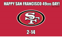 Nfl, San Francisco, and San: HAPPY SAN FRANCISCO 49ERS DAY!  @NFL MEMES Don't let people telling you happy Valentine's Day distract you from what day it really is...  Credit: Matthew Johnson