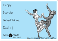 Memes, 🤖, and Femme Fatale: Happy  Scorpio  Baby-Making  Day!  ee  cards  user card  Facebook co  Scorpio Evolution Happy Valentine's Day ... or Singles Awareness Day!  <3   ♏ Please Share The Scorpio Evolution & Scorpio Woman - Femme Fatale