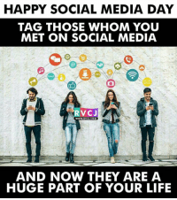 Social Media Day!: HAPPY SOCIAL MEDIA DAY  TAG THOSE WHOM YOU  MET ON SOCIAL MEDIA  SMS  ob  RVCJ  WWW.RVCJ.COM  AND NOW THEY ARE A  HUGE PART OF YOUR LIFE Social Media Day!