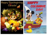Happy Thanksgiving  Canada!  HAPPY  COLUMBUS  DAY! For more awesome holiday and fun pictures go to... www.snowflakescottage.com