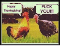 Thanksgiving: Happy  Thanksgiving!  FUCK  YOU!!!