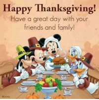 For more awesome holiday and fun pictures go to... www.snowflakescottage.com: Happy Thanksgiving  Have a great day with your  friends and family!  Disney For more awesome holiday and fun pictures go to... www.snowflakescottage.com