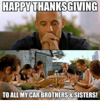 thanksgiving memes: HAPPY  THANKSGIVING  TO ALL MY CARBROTHERS&SISTERS!
