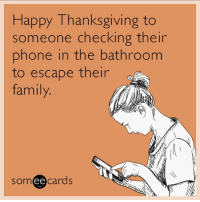🍗🍗🍗: Happy Thanksgiving to  someone checking their  phone in the bathroom  to escape their  family  somee cards 🍗🍗🍗
