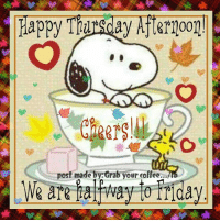 Happy Thursday Afternoon peeps!: Happy Thursday Afternoon!  post made by Grab your coffee  We are away to Cay Happy Thursday Afternoon peeps!