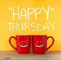 Good Morning Lover Faces and Happy Thursday!: HAPPY  THURSDAY Good Morning Lover Faces and Happy Thursday!