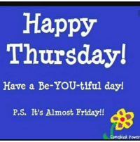♀❤💜💙💛💚: Happy  Thursday!  Have a Be-YOU-tiful dayl  P.S. It's Almost Friday!!  Comeback Power ♀❤💜💙💛💚