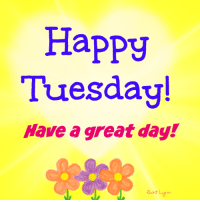Good morning!!: Happy  Tuesday!  Have a great day!  Dakr Nunn Good morning!!