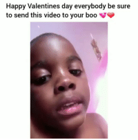 Boo, Funny, and Lmao: Happy Valentines day everybody be sure  to send this video to your boo Lmao