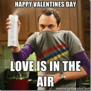 18 Anti Valentine's Day Memes | QuotesHumor.com: HAPPY VALENTINES DAY  LOVE IS IN THE  AIR  memegenerator ne 18 Anti Valentine's Day Memes | QuotesHumor.com