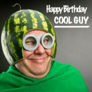 Birthday, Funny, and Memes: HappyBirthday  COOL GUY Funny Happy Birthday Memes For Guys - Happy Birthday Wishes, Memes ...