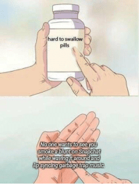 """<p>High value! via /r/MemeEconomy <a href=""""https://ift.tt/2JwA5fv"""">https://ift.tt/2JwA5fv</a></p>: hard to swallow  pills  o one wants to see you  smoke a blunt on Snapchat  whle waving t aroumd and  p syncing garbage trap mus  ic <p>High value! via /r/MemeEconomy <a href=""""https://ift.tt/2JwA5fv"""">https://ift.tt/2JwA5fv</a></p>"""